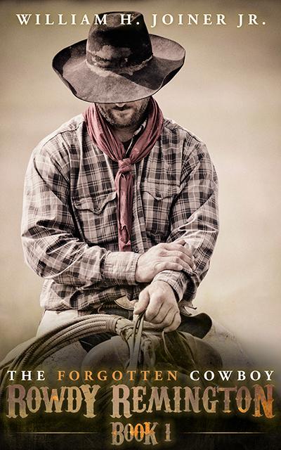 The Forgotten Cowboy: Rowdy Remington, Book 1
