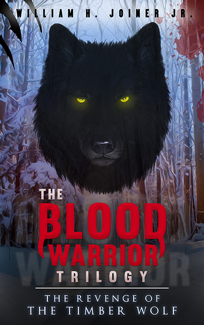 The Blood Warrior Trilogy: The Revenge of Timber Wolf